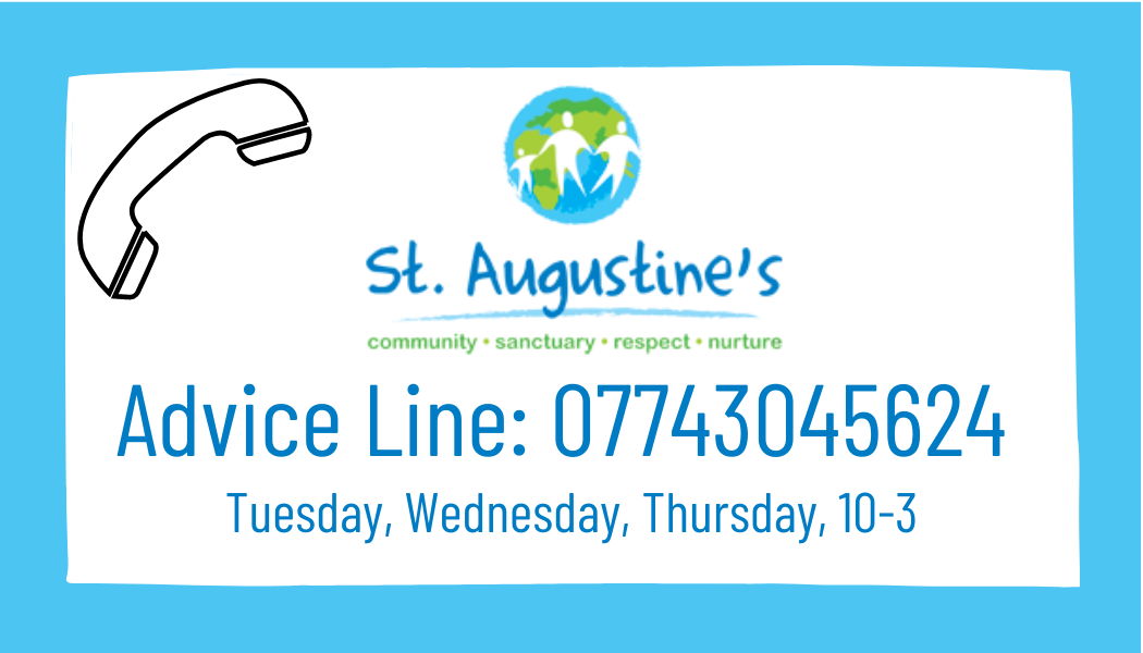 Advice Line phone number 07743 045624 available Tuesday, Wednesday, Thursday 10am-3pm